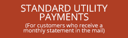 Standard Utility Payments for customers who receive monthly statements in the mail