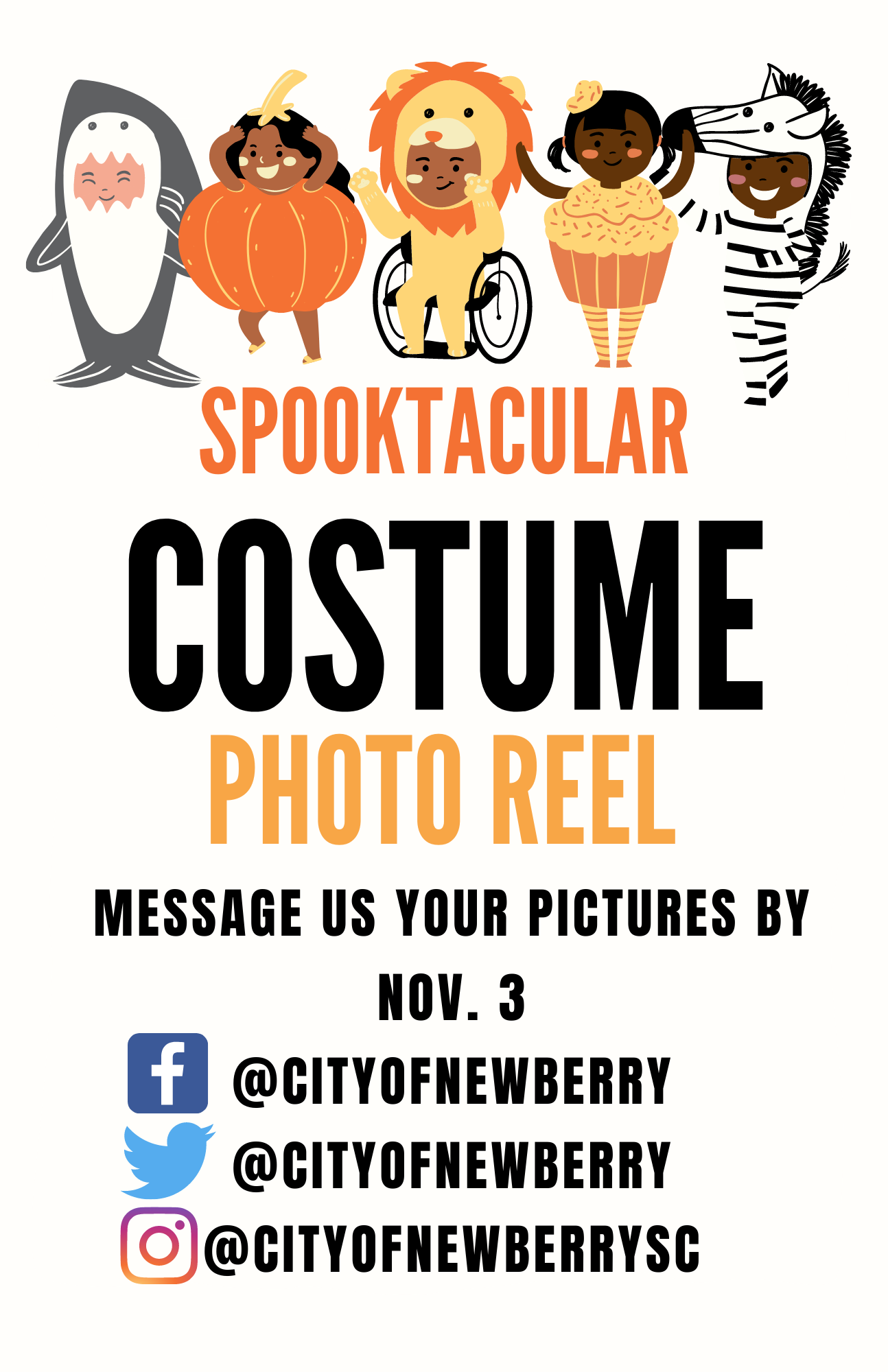 Spooktacular Costume Photo Reel. Message us your pictures by Nov. 3. Facebook  and Twitter @CityofNewberry, Instagram @CityofnewberrySC
