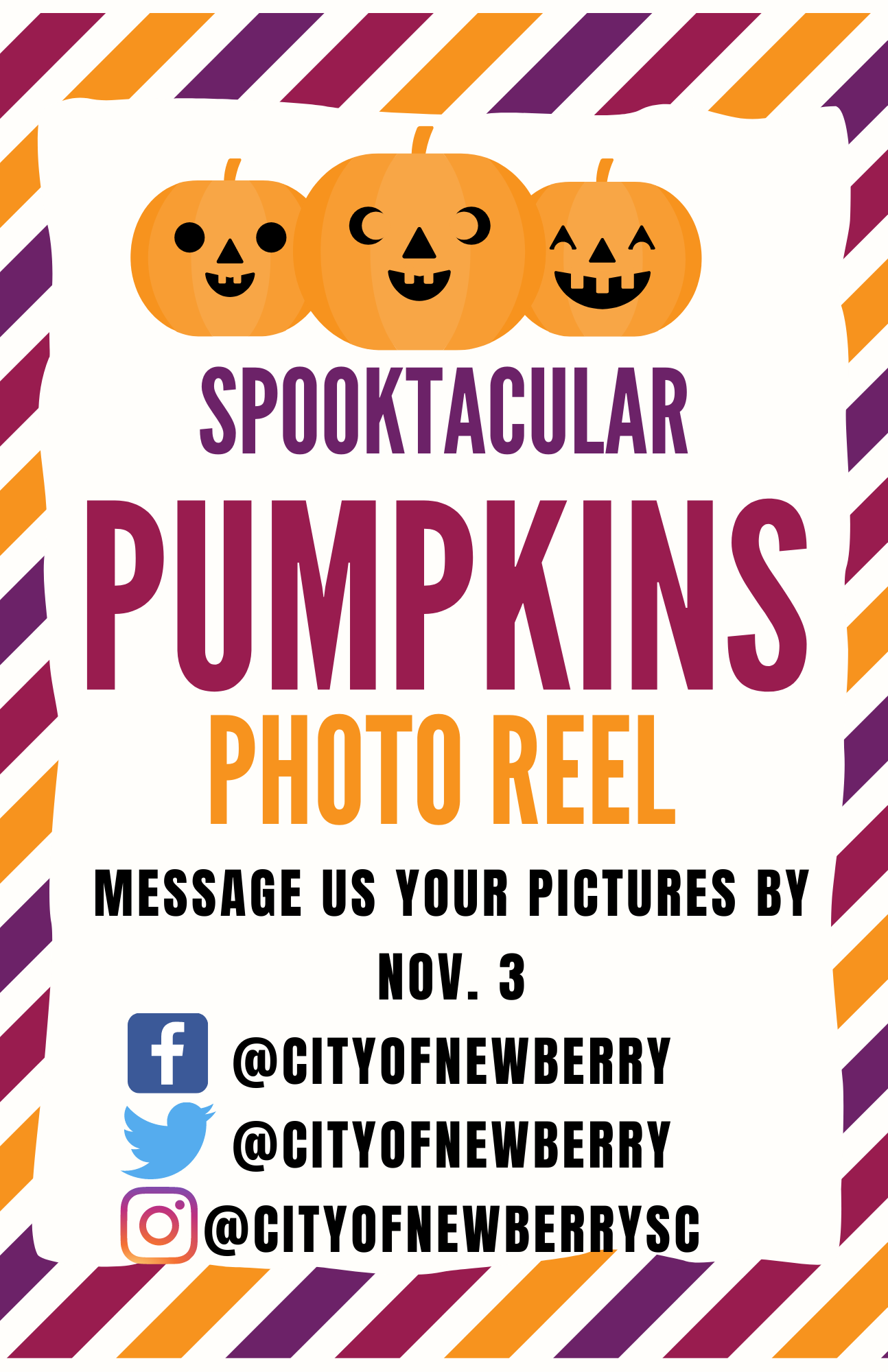 Spooktacular Pumpkin Photo Reel.  Message us your pictures by Nov. 3. Facebook  and Twitter @CityofNewberry, Instagram @CityofnewberrySC
